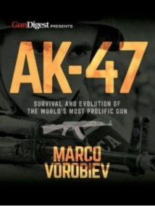 AK-47 Survival and Evolution of the World's Most Prolific Gun